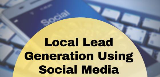 Local Lead Generation Using Social Media