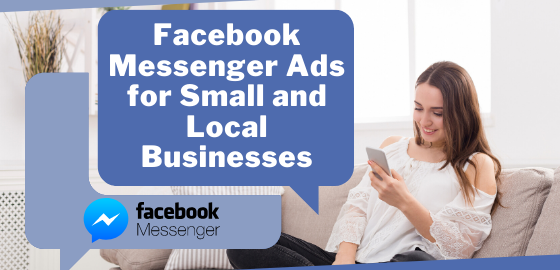 Facebook Messenger Ads for Small and Local Businesses