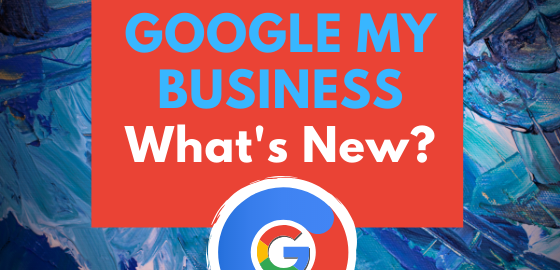 What is New in Google My Business