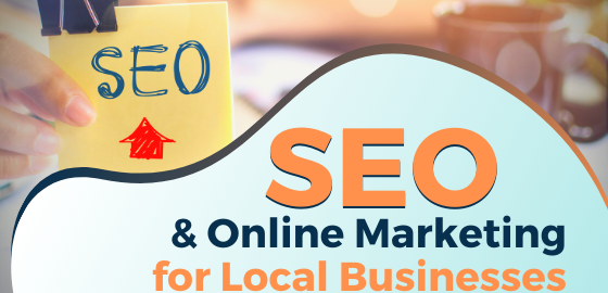 SEO and Online Marketing for Local Businesses