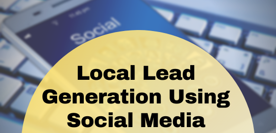 Local Lead Generation Using Social Media