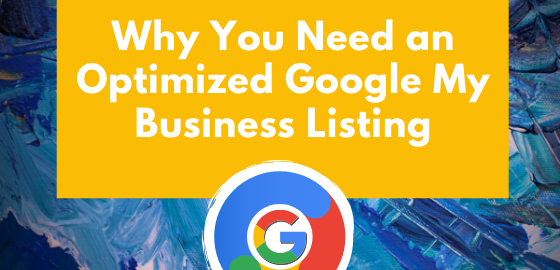 Why You Need an Optimized Google My Business Listing