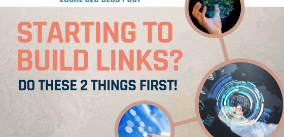 2 Things to do before building links
